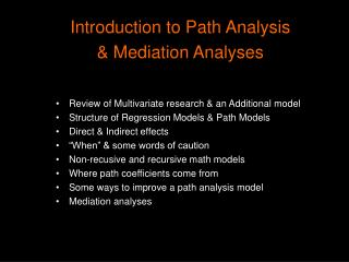 Introduction to Path Analysis & Mediation Analyses