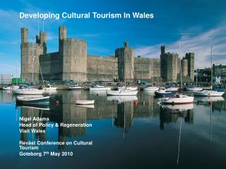 Developing Cultural Tourism In Wales