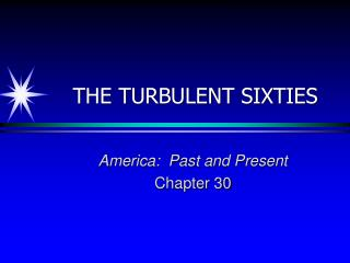 THE TURBULENT SIXTIES