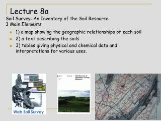 Lecture 8a Soil Survey: An Inventory of the Soil Resource  3 Main Elements