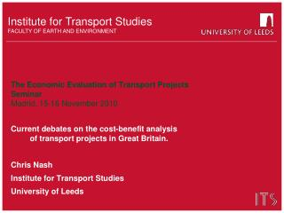 The Economic Evaluation of Transport Projects Seminar Madrid, 15-16 November 2010