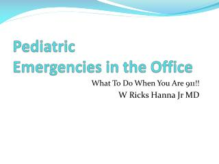 Pediatric Emergencies in the Office