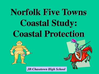 Norfolk Five Towns Coastal Study: Coastal Protection