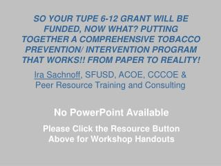 No PowerPoint Available Please Click the Resource Button Above for Workshop Handouts
