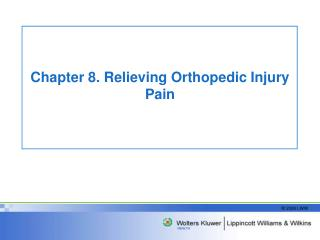 Chapter 8. Relieving Orthopedic Injury Pain