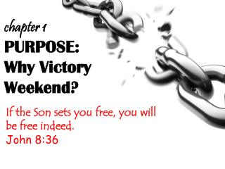 PURPOSE: Why Victory  Weekend?
