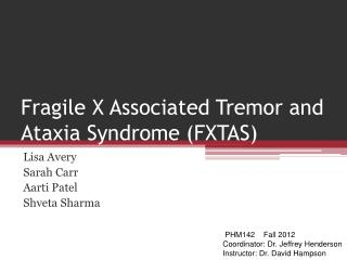 Fragile X Associated Tremor and Ataxia Syndrome (FXTAS)