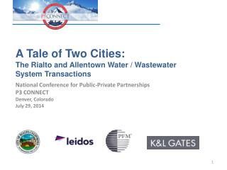 A Tale of Two Cities: The Rialto and Allentown Water / Wastewater System Transactions