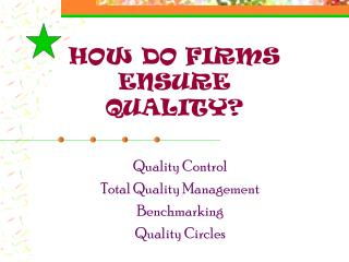 HOW DO FIRMS ENSURE  QUALITY?