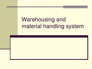 Warehousing and material handling system