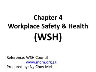 Chapter 4 Workplace Safety & Health (WSH)