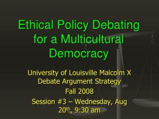 Ethical Policy Debating for a Multicultural Democracy