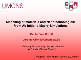 Modelling of Materials and Nanotechnologies: From Ab Initio to Macro-Simulations