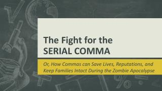 The Fight for the  SERIAL COMMA