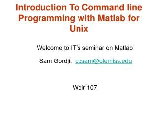 Introduction To Command line Programming with Matlab for Unix