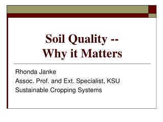Soil Quality -- Why it Matters