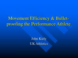 Movement Efficiency & Bullet-proofing the Performance Athlete