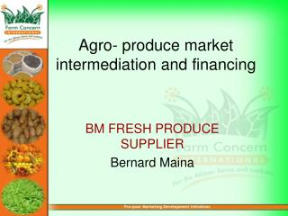 Agro- produce market intermediation and financing