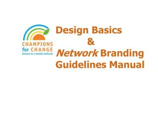 Design Basics 	& Network  Branding Guidelines Manual