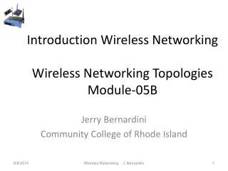 Introduction Wireless Networking  Wireless Networking Topologies Module-05B