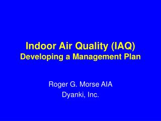 Indoor Air Quality (IAQ) Developing a Management Plan