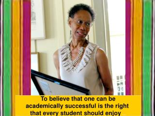 To believe that one can be academically successful is the right