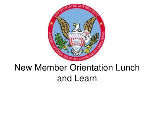New Member Orientation Lunch and Learn