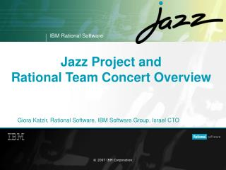 Jazz Project and  Rational Team Concert Overview