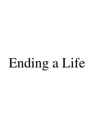 Ending a Life