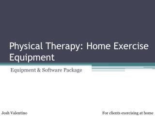Physical Therapy: Home Exercise Equipment