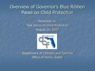 Overview of Governor's Blue Ribbon Panel on Child Protection