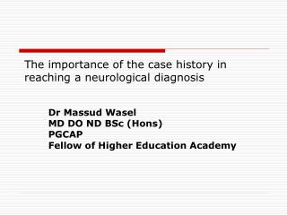 The importance of the case history in reaching a neurological diagnosis