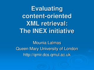 Evaluating  content-oriented  XML retrieval:  The INEX initiative