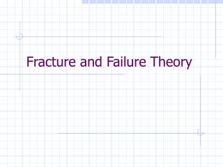 Fracture and Failure Theory