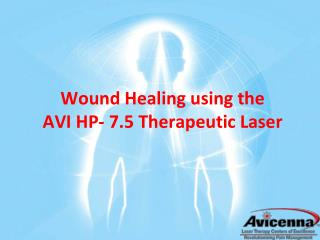 Wound Healing using the AVI HP- 7.5 Therapeutic Laser