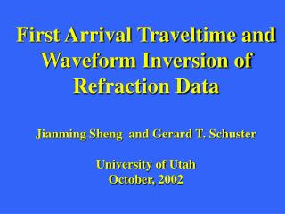 First Arrival Traveltime and Waveform Inversion of  Refraction Data