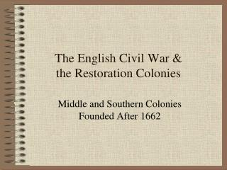 The English Civil War & the Restoration Colonies