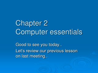 Chapter 2 Computer essentials