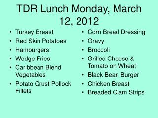 TDR Lunch Monday, March 12, 2012
