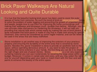 Brick Paver Walkways Are Natural Looking and Quite Durable