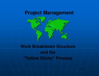 "Work Breakdown Structure and the ""Yellow Sticky"" Process"