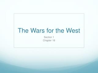 The Wars for the West