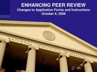 ENHANCING PEER REVIEW Changes to Application Forms and Instructions October 6, 2009