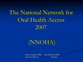 The National Network for Oral Health Access 2007  (NNOHA)