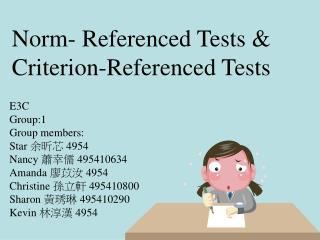 Norm- Referenced Tests & Criterion-Referenced Tests