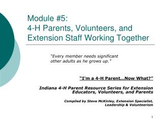 Module #5:   4-H Parents, Volunteers, and Extension Staff Working Together