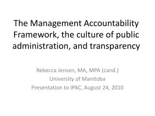 The Management Accountability Framework, the culture of public administration, and transparency
