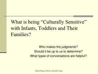 "What is being ""Culturally Sensitive"" with Infants, Toddlers and Their Families?"