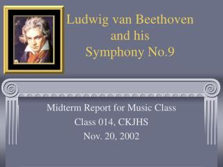 Ludwig van Beethoven and his Symphony No.9