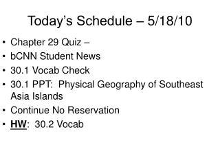 Today's Schedule – 5/18/10